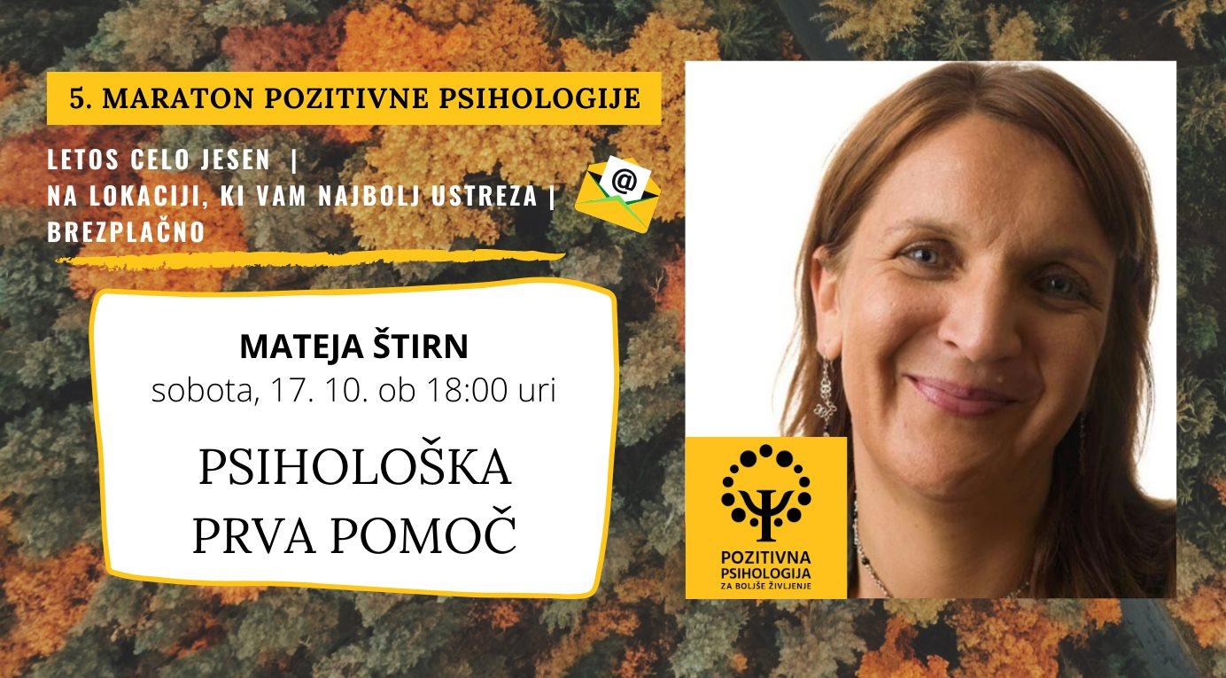 5. Maraton pozitivne psihologije, 3. predavanje: Psihološka prva pomoč, Mateja Štirn!
