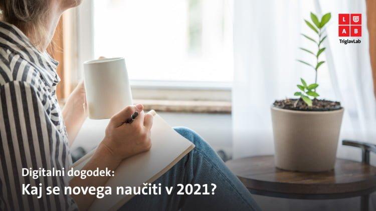Kaj se novega naučiti v 2021? 12. 1. 2021 od 17.00, prek spleta, Triglav LAB